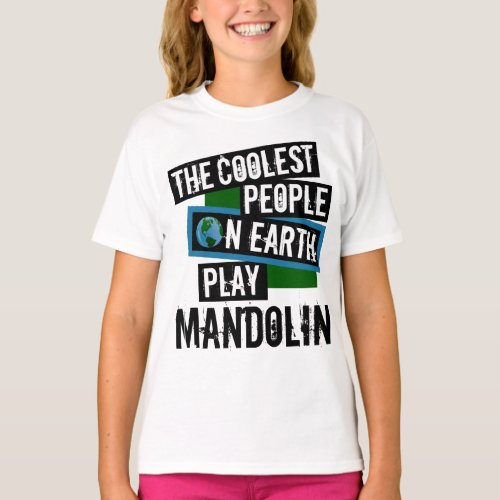 The Coolest People on Earth Play Mandolin String Instrument T-Shirt
