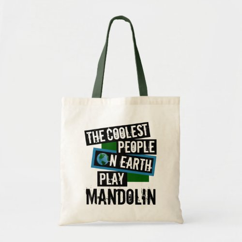 The Coolest People on Earth Play Mandolin Budget Tote Bag