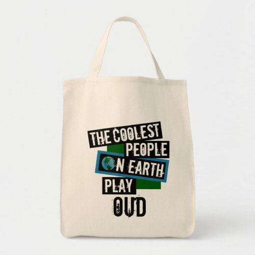 The Coolest People on Earth Play Oud Grocery Tote Bag