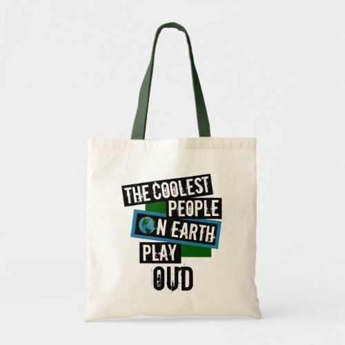 The Coolest People on Earth Play Oud Budget Tote Bag