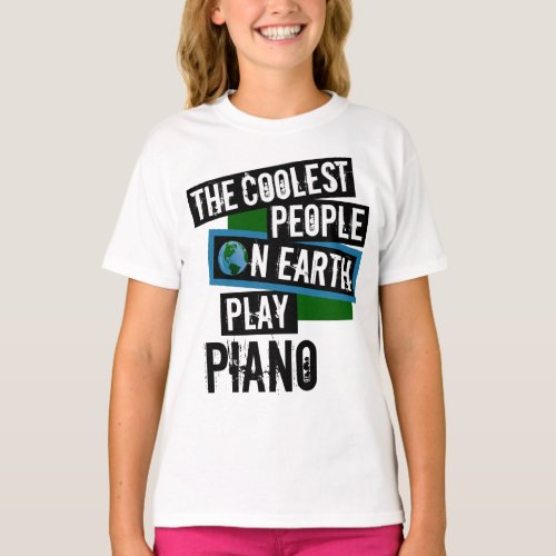 The Coolest People on Earth Play Piano String Instrument Pianist T-Shirt