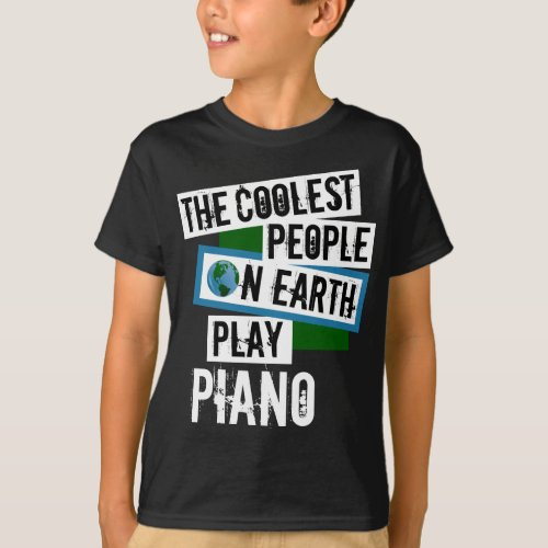 The Coolest People on Earth Play Piano Music Lover T-Shirt