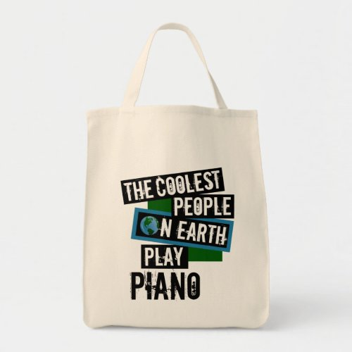 The Coolest People on Earth Play Piano Grocery Tote Bag