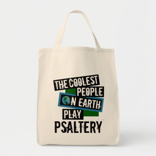 The Coolest People on Earth Play Psaltery Grocery Tote Bag