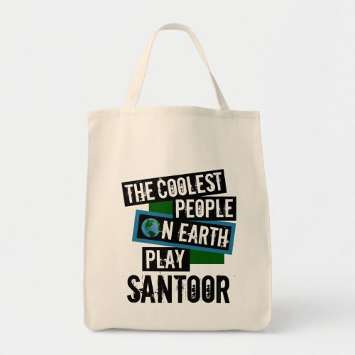 The Coolest People on Earth Play Santoor Grocery Tote Bag