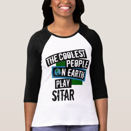 The Coolest People on Earth Play Sitar Music Lover T-Shirt