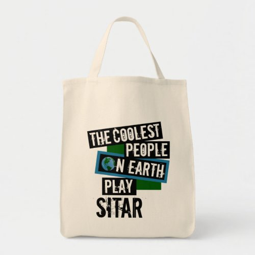The Coolest People on Earth Play Sitar Grocery Tote Bag