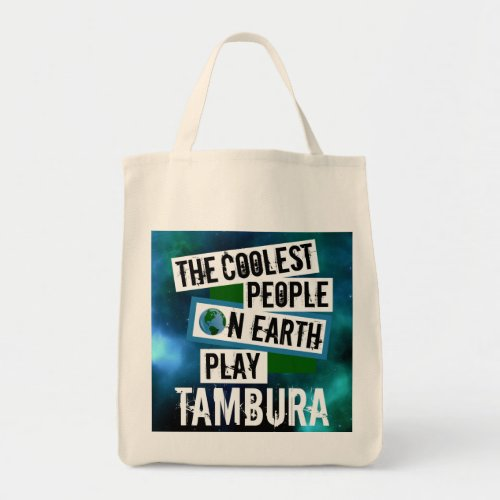 The Coolest People on Earth Play Tambura Nebula Grocery Tote Bag