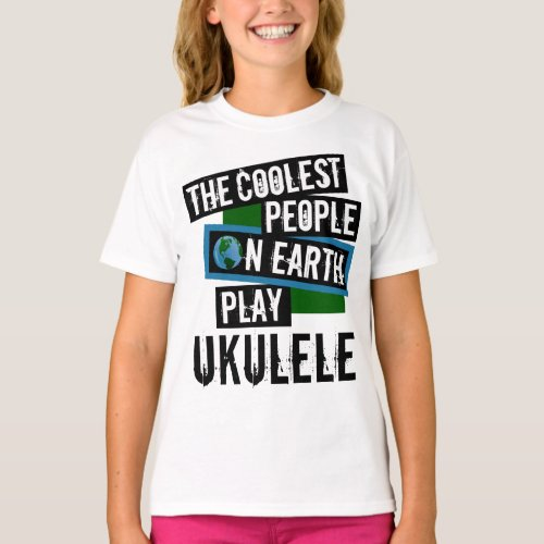 The Coolest People on Earth Play Ukulele Hawaiian String Instrument T-Shirt