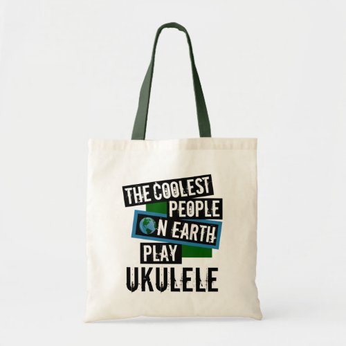 The Coolest People on Earth Play Ukulele Budget Tote Bag