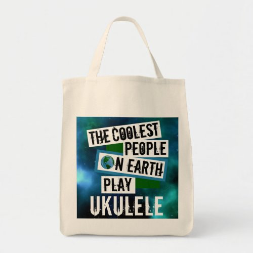 The Coolest People on Earth Play Ukulele Nebula Grocery Tote Bag