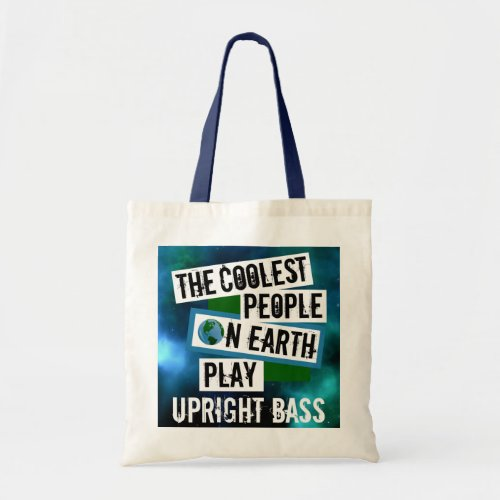 The Coolest People on Earth Play Upright Bass Nebula Budget Tote Bag