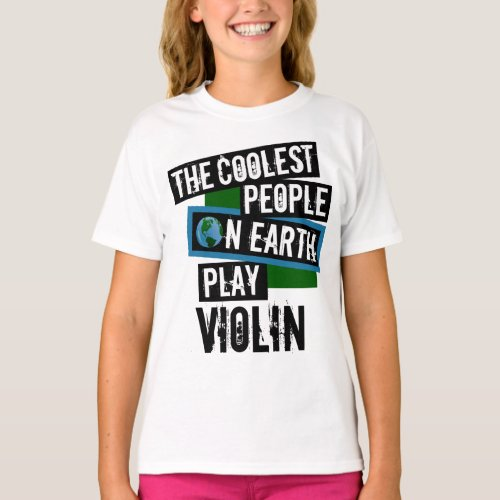 The Coolest People on Earth Play Violin Classical String Instrument T-Shirt