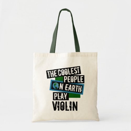 The Coolest People on Earth Play Violin Budget Tote Bag