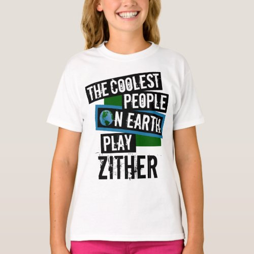 The Coolest People on Earth Play Zither String Instrument T-Shirt