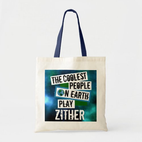 The Coolest People on Earth Play Zither Nebula Budget Tote Bag