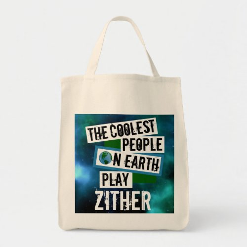 The Coolest People on Earth Play Zither Nebula Grocery Tote Bag