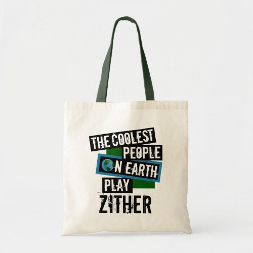 The Coolest People on Earth Play Zither Budget Tote Bag
