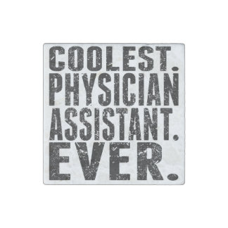 Coolest. Physician Assistant. Ever. Stone Magnet