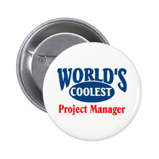 Coolest Project Manager Pinback Button