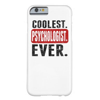 Coolest. Psychologist. Ever. Barely There iPhone 6 Case