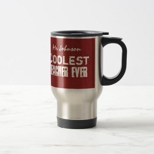 Coolest Teacher Ever Custom Name V03 15 Oz Stainless Steel Travel Mug