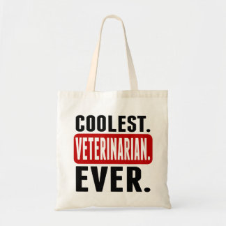 Coolest. Veterinarian. Ever. Budget Tote Bag