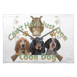 Coon Dog Can't Have Just One Cloth Placemat