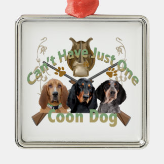 Coon Dog Can't Have Just One Square Metal Christmas Ornament