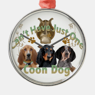 Coon Dog Can't Have Just One Round Metal Christmas Ornament