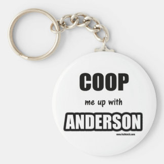 Coop me up with Anderson Basic Round Button Keychain