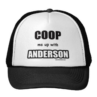 Coop me up with Anderson Trucker Hat