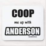 Coop me up with Anderson Mouse Pads