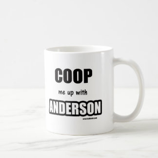 Coop me up with Anderson Coffee Mug