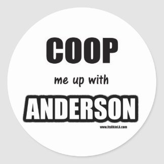 Coop me up with Anderson Round Stickers
