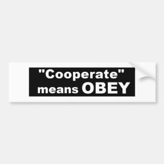 "Cooperate Means Obey 11"" x 3"" Bumper Sticker"