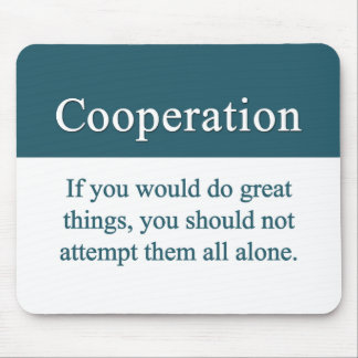 Cooperate with others for greatness mouse pad