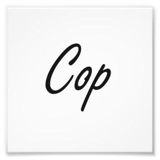 Cop Artistic Job Design Photo Print