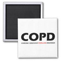 COPD - Chronic Obsessive Papillon Disorder Magnet