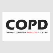 COPD - Chronic Obsessive Papillon Disorder Rectangular Sticker