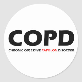 COPD - Chronic Obsessive Papillon Disorder Stickers