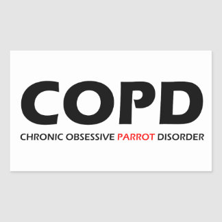 COPD - Chronic Obsessive Parrot Disorder Rectangular Stickers