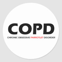 COPD - Chronic Obsessive Parrotlet Disorder Classic Round Sticker