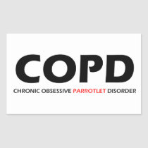 COPD - Chronic Obsessive Parrotlet Disorder Rectangular Sticker