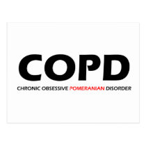 COPD - Chronic Obsessive Pomeranian Disorder Postcard
