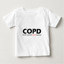 COPD - Chronic Obsessive Poodle Disorder Baby T-Shirt