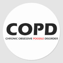 COPD - Chronic Obsessive Poodle Disorder Classic Round Sticker