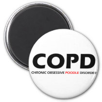 COPD - Chronic Obsessive Poodle Disorder Magnet