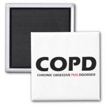 COPD - Chronic Obsessive Pug Disorder Magnet