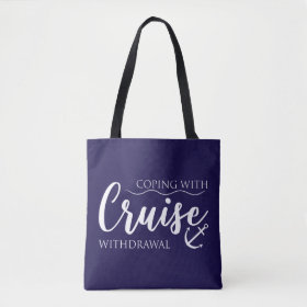 Coping with Druise Withdrawal Nautical Tote Bag